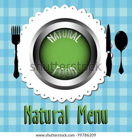 Abstract colorful illustration with a fork, knife, spoon and a green plate on which is written the text natural food. Natural menu concept - stock vector
