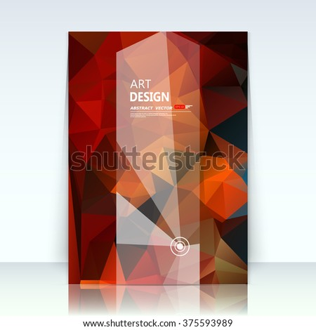Abstract composition, red, orange font texture, polygonal triangle construction, transparent amber glass, a4 brochure title sheet, banner form, creative figure flyer fiber, EPS10 elements connection - stock vector