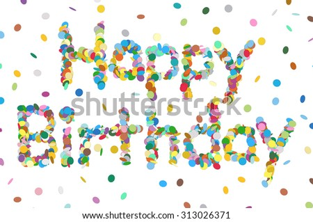 Abstract Confetti Word - Happy Birthday Letter - Colorful Vector Illustration with Colored Chads Particle - stock vector