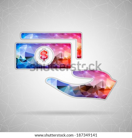 Abstract Creative concept vector icon of hand with money for Web and Mobile Applications isolated on background. Vector illustration template design, Business infographic and social media, icons. - stock vector