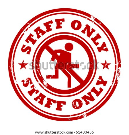 Abstract grunge rubber stamp with the word Staff Only written inside the stamp, vector illustration - stock vector