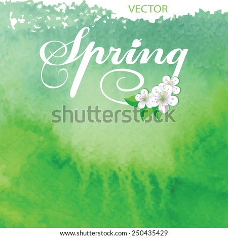 Abstract hand drawn watercolor background,vector illustration,stain watercolors colors wet on wet paper.Spring composition with text and cherry flowers for backdrop,wallpaper,design template - stock vector