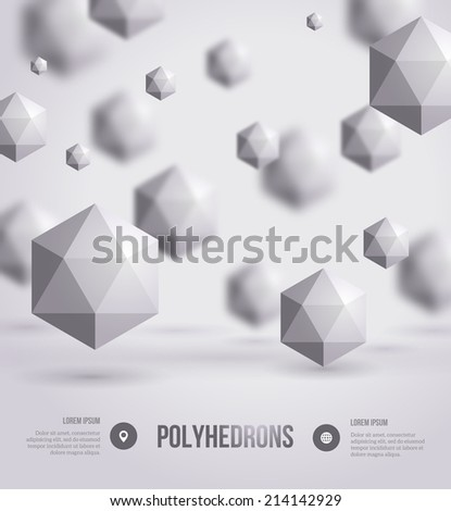 Abstract polyhedrons background design. Vector illustration. Crystals. Technology or scientific backdrop. Place for your text. - stock vector
