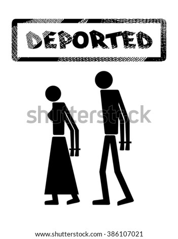 "Abstract silhouette icon of man and woman. Man and woman handcuffed. Symbol deportation, deprivation of freedom of movement, exile. The print, stamp ""deported"" - stock vector"