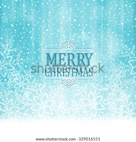 Abstract soft blue white winter, Christmas card with snowflakes, snowfall, out of of focus light dots and light effects and the wording Merry Christmas. - stock vector