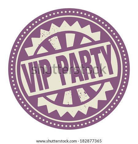 Abstract stamp or label with the text VIP Party written inside, vector illustration  - stock vector