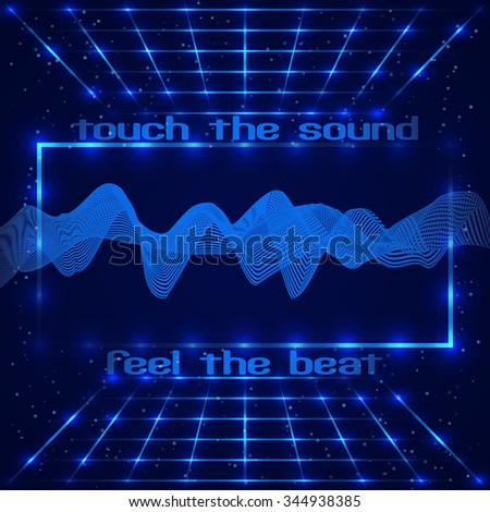 """Abstract technology design. Frame with LED lights. Retro disco stage with waving digital equalizer (sound wave) and text """"Touch the sound, Feel the beat"""". Vector illustration - stock vector"""