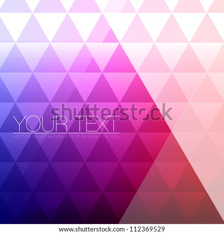 Abstract Triangles Background for Design - Geometric Vector Illustration - stock vector