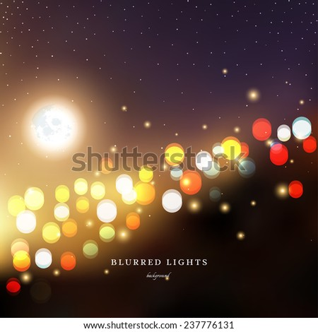Abstract vector Illustration.  Blurred  Lights with bokeh effect, moon and stars. The image looks like a city at night. - stock vector