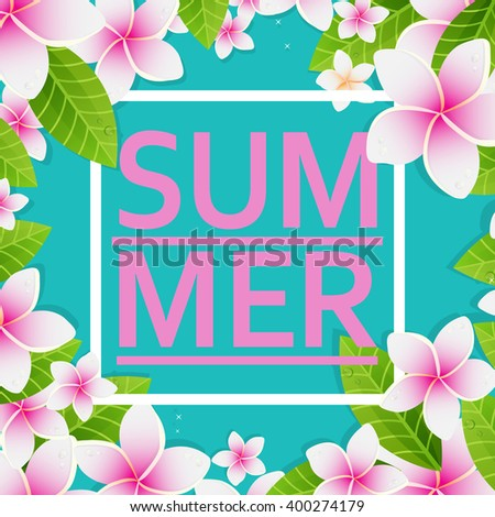 Abstract vector poster with text Summer in a square frame on a blue background. Banner with beautiful pink frangipany flowers