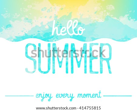 Abstract watercolor background. Enjoy every moment. Hello Summer card. Summer poster. Summer background. Marine background. Wave background. Summer design. Marine image. Vector illustration - stock vector