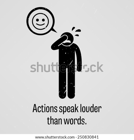 Actions Speak Louder than Words - stock vector