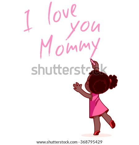 """African American girl writing on the wall """"I love you Mommy"""". Design element for mother's day card. Vector illustration on a white background. - stock vector"""