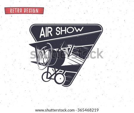 Airshow emblem. Biplane label. Retro Airplane badges, design elements. Vintage prints for t shirt. Aviation stamp. Aircraft logo. Travel logotype. Isolated. Print on t shirt or for web sites. Vector - stock vector