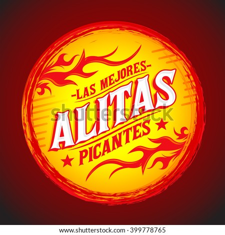 Alitas Picantes Las Mejores - The best Hot Chicken Wings spanish text, Grunge rubber stamp, spicy food - stock vector