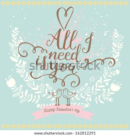 All I need is you. Vintage romantic card made of cute flowers. Stylish background in popular blue colors - stock vector