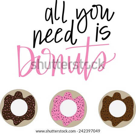all you need is donuts - stock vector