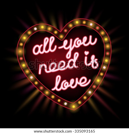 All you need is love. Elegant hand drawn lettering in retro lighting frame. vector illustration - stock vector