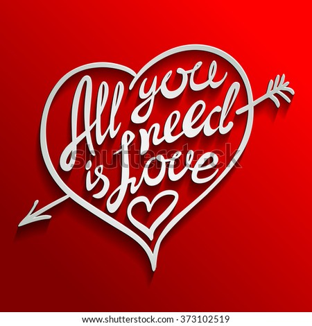 All you need is love. Romantic card with handwritten lettering. Red and white typography banner with volume inscription. Vector illustration. art - stock vector