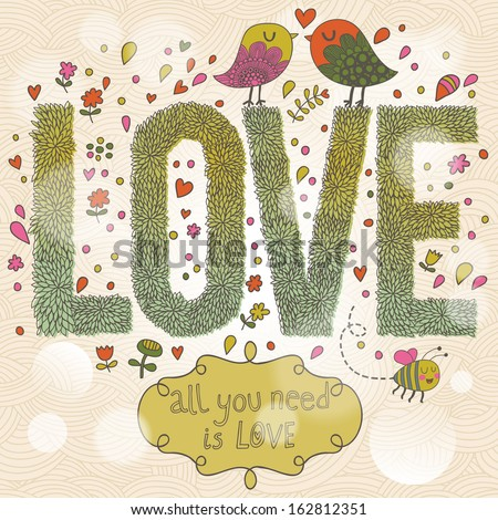 All you need is Love. Stylish romantic card with cute birds and insects. Bright Love word made of leafs on modern background with bokeh effect - stock vector