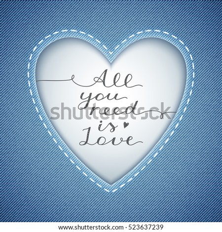 all you need is love, vector lettering in heart frame on denim texture