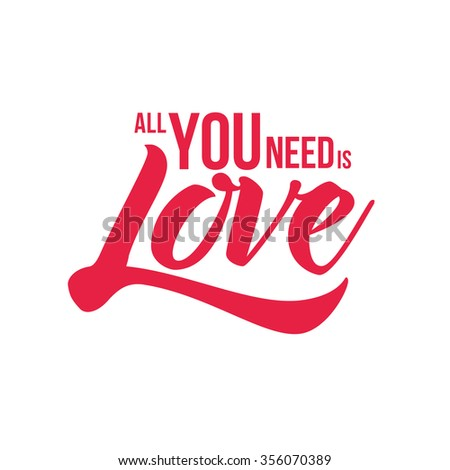 All you need is Love. Vector typographic design. Isolated on red. - stock vector