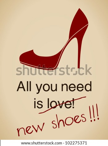 All you need is new shoes card in vintage style. - stock vector