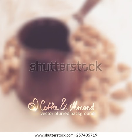 almond and cezve for coffee, vector blurred background - stock vector