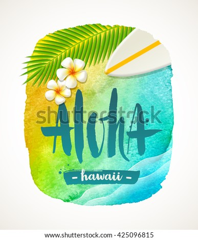 Aloha Hawaii - summer vacation vector illustration. Watercolor banner with brush calligraphy greeting. Vector illustration. Design for greeting card, poster or invitation.