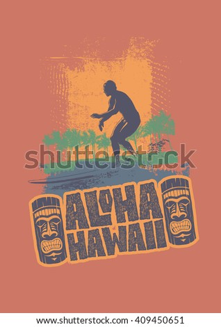 Aloha Hawaii with surfer, palms, hand-written fonts and textures. typography, t-shirt design, vector illustration.