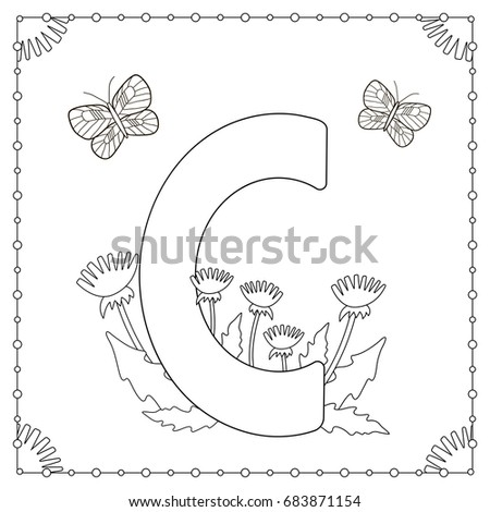 Alphabet Coloring Page Capital Letter C With Flowers Leaves And Butterflies