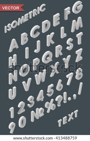 Alphabet of white isometric letters, figures and signs vector template. Use for isometric texts in infographic of flat 3D designs. To alternate just use a reflect tool.  - stock vector
