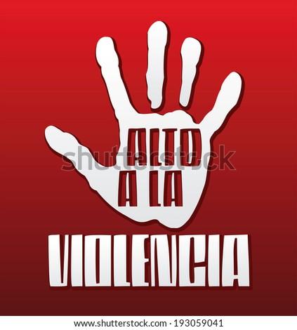 Alto a la violencia - Stop Violence spanish text - Hand illustration and text - stock vector