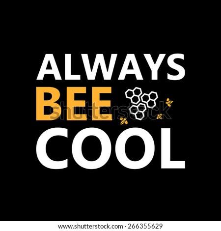 Always bee cool  - creative grunge quote. Typography vector concept. - stock vector