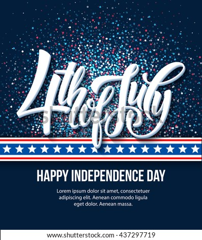 American Independence Day lettering design. A template background for greeting cards, posters, leaflets and brochure. Vector illustration EPS10 - stock vector