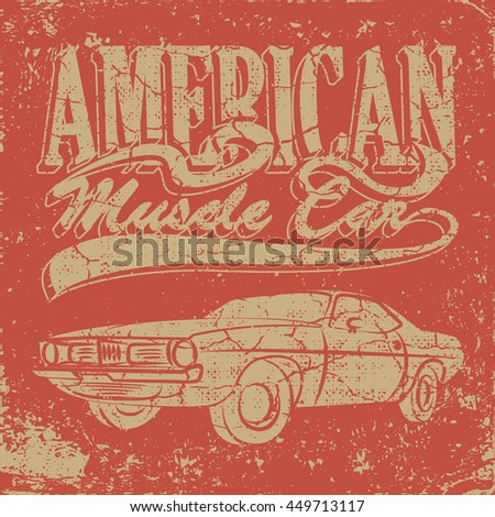 American Muscle Car For Printing With Grunge Texture Vintage Tee PrintT