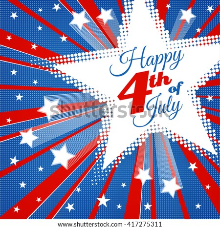 American Patriotic Background. Happy Independence Day background with stars and stripes. 4th of july retro poster. Patriotic banner. Greeting Card. Explosion star. Halftone vector illustration  - stock vector