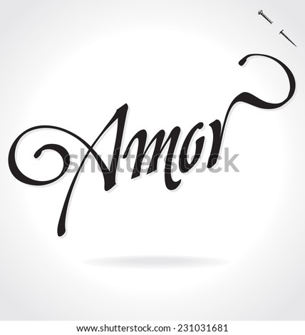 AMOR (Love in Spanish) original custom hand lettering -- handmade calligraphy, vector (eps8); typography background/ overlay for romantic photo cards/ party invitations for Valentine's Day or wedding; - stock vector