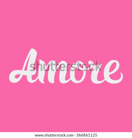Amore. Love in Italian. Hand lettering calligraphy in hearts background. Vector for romantic cards for Valentines day or wedding - stock vector