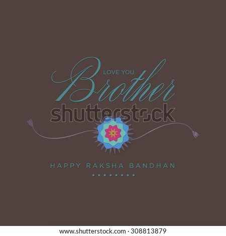 An elegant vector design for an Indian festival - Raakhi. Greeting message in English from sister to his beloved brother. - stock vector