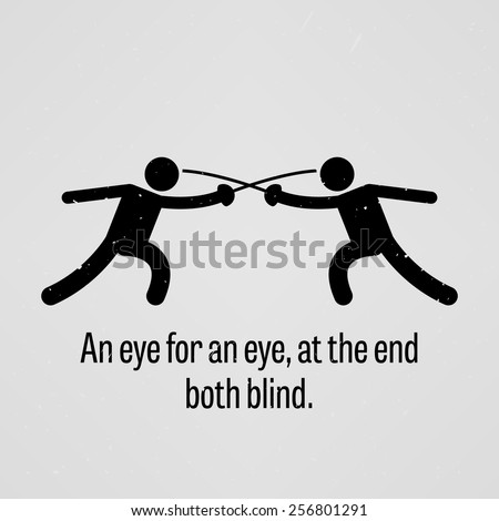 An eye for an eye, at the end both blind - stock vector
