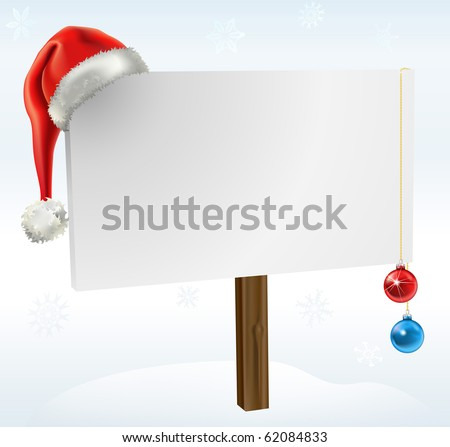 an illustration of a blank winter sign, with copy space for you to place your text on. Featuring a santas hat, snow flakes and christmas baubles. - stock vector