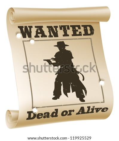 An illustration of a wanted poster with text �¢??wanted dead or alive�¢?�, cowboy silhouette and bullet holes - stock vector