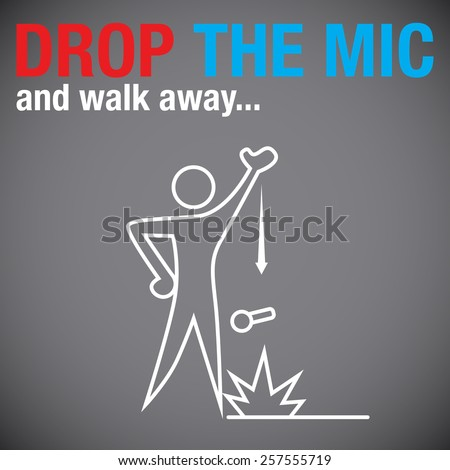 An image of a person dropping the microphone. - stock vector