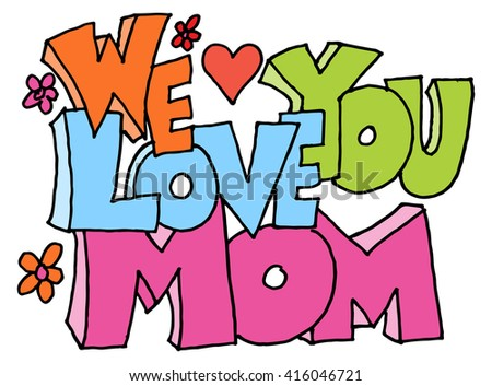An image of a we love you mom message. - stock vector