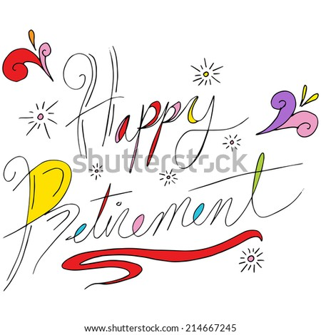 An image of happy retirement text. - stock vector