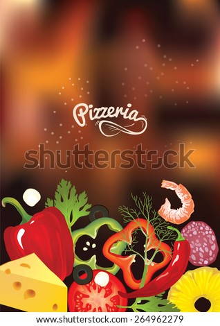 An italian pizzeria menu concept. Idea of Identity of restaurant with close up vector pizzas toppings and hand drawn logo on blurred background. Vegetables, sausages, cheese and shrimp as frame. - stock vector