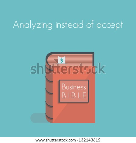 Analyzing instead of accept. Business Bible. Concept for business success motivation, commandments, rules and metaphors.