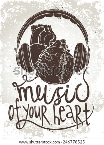 "anatomical heart with headphones, hand drawn illustration of music concept with text ""music of your heart"" on grunge background - stock vector"