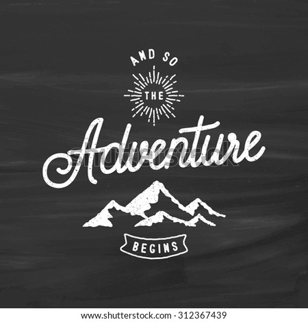 And So The Adventure Begins Vintage Stylized Logo On Chalkboard Background - stock vector